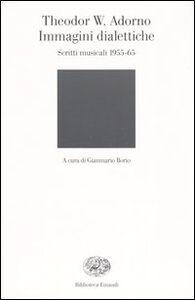Libro Immagini dialettiche. Scritti musicali 1955-65 Theodor W. Adorno