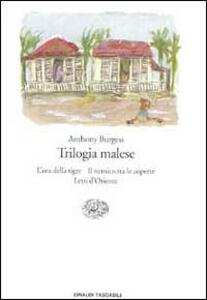 Trilogia malese: L'ora della tigre-Il nemico tra le coperte-Letti d'Oriente - Anthony Burgess - copertina