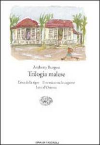 Libro Trilogia malese: L'ora della tigre-Il nemico tra le coperte-Letti d'Oriente Anthony Burgess