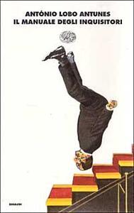 Il manuale degli inquisitori - Antonio Lobo Antunes - copertina
