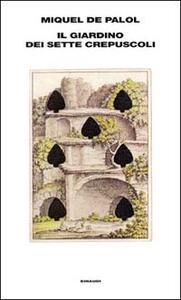 Il giardino dei sette crepuscoli - Miquel de Palol - copertina