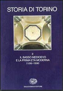 Foto Cover di Storia di Torino. Vol. 2: Il basso Medioevo e la prima età moderna (1280-1536)., Libro di  edito da Einaudi