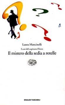 I casi del capitano Flores. Il mistero della sedia a rotelle - Laura Mancinelli - copertina
