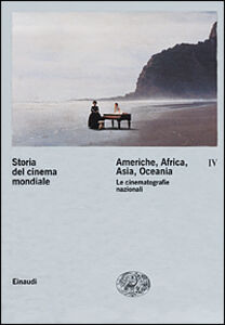Libro Storia del cinema mondiale. Vol. 4: Americhe, Africa, Asia, Oceania. Le cinematografie nazionali.