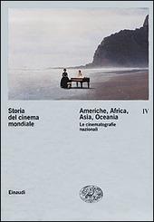 Storia del cinema mondiale. Vol. 4: Americhe, Africa, Asia, Oceania. Le cinematografie nazionali.