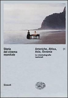Storia del cinema mondiale. Vol. 4: Americhe, Africa, Asia, Oceania. Le cinematografie nazionali..pdf