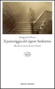 Il pomeriggio del signor Andesmas-Alle dieci e mezzo di sera, d'estate - Marguerite Duras - copertina