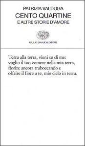 Foto Cover di Cento quartine e altre storie d'amore, Libro di Patrizia Valduga, edito da Einaudi