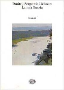 La mia Russia - Dimitrij S. Lichacev - copertina