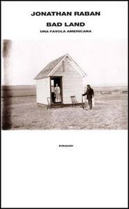 Bad land. Una favola americana - Jonathan Raban - copertina