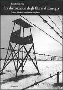 Libro La distruzione degli ebrei d'Europa Raul Hilberg