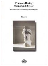 Memoria di Ulisse. Racconti sulla frontiera nell'antica Grecia