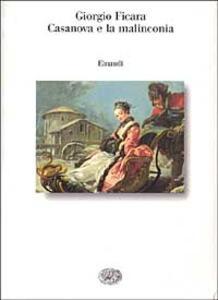 Casanova e la malinconia - Giorgio Ficara - copertina
