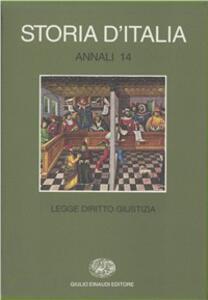 Storia d'Italia. Annali. Vol. 14: Legge, diritto, giustizia. - copertina
