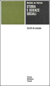 Foto Cover di Storia e scienze sociali. Scritti di metodo, Libro di Michael M. Postan, edito da Einaudi