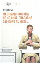 Mi chiamo Roberta, ho 40 anni, guadagno 250 euro al mese...