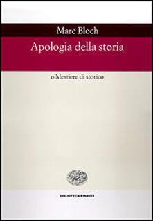 Apologia della storia o Mestiere di storico - Marc Bloch - copertina