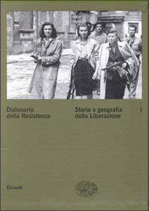 Libro Dizionario della Resistenza. Vol. 1: Storia e geografia della liberazione.