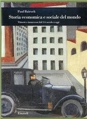 Storia economica e sociale del mondo. Vittorie e insuccessi dal XVI secolo a oggi