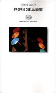 Proprio quella notte - Tobias Wolff - copertina
