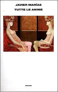 Tutte le anime - Javier Marías - copertina