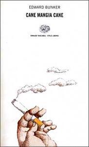 Cane mangia cane - Edward Bunker - copertina