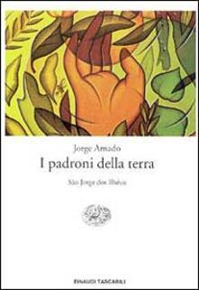 I padroni della terra. São Jorge dos Ilhéus - Jorge Amado - copertina