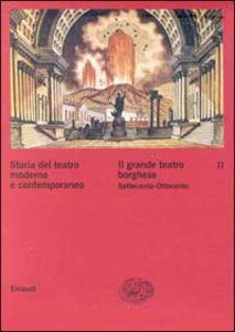 Libro Storia del teatro moderno e contemporaneo. Vol. 2: Il grande teatro borghese Settecento-Ottocento.