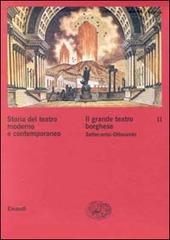 Storia del teatro moderno e contemporaneo. Vol. 2: Il grande teatro borghese Settecento-Ottocento.