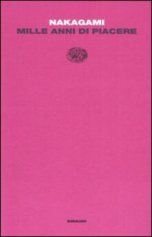 Mille anni di piacere - Kenji Nakagami - copertina