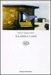 La città e i cani - Mario Vargas Llosa - copertina