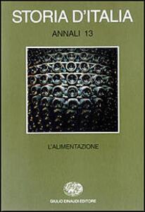 Storia d'Italia. Annali. Vol. 13: L'Alimentazione.
