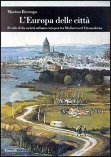Secchiarapita.it L' Europa delle città. Il volto della società urbana europea tra Medioevo ed età moderna Image