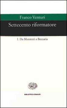 Settecento riformatore. Vol. 1: Da Muratori a Beccaria..pdf