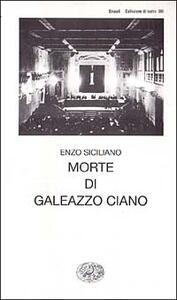 Morte di Galeazzo Ciano - Enzo Siciliano - copertina