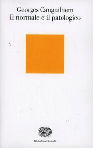 Foto Cover di Il normale e il patologico, Libro di Georges Canguilhem, edito da Einaudi