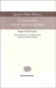 Libro L' inconscio come insiemi infiniti Ignacio Matte Blanco
