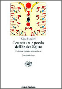 Letteratura e poesia dell'antico Egitto. Cultura e società attraverso i testi - Edda Bresciani - copertina