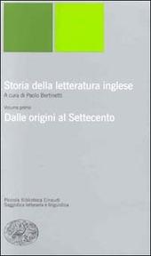 Storia della letteratura inglese. Vol. 1: Dalle origini al Settecento.