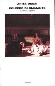 Libro Polvere di diamante e altri racconti Anita Desai