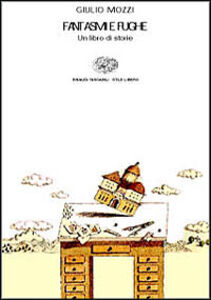 Foto Cover di Fantasmi e fughe. Un libro di storie, Libro di Giulio Mozzi, edito da Einaudi