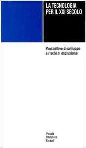 Foto Cover di La tecnologia per il XXI secolo, Libro di  edito da Einaudi