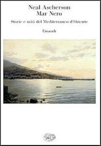Libro Mar Nero. Storie e miti del Mediterraneo d'Oriente Neal Ascherson