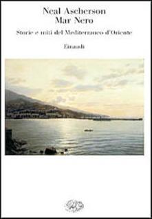 Mar Nero. Storie e miti del Mediterraneo dOriente.pdf