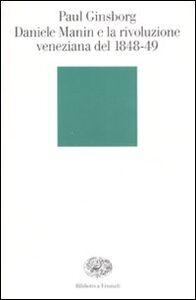 Libro Daniele Manin e la rivoluzione veneziana del 1848-49 Paul Ginsborg