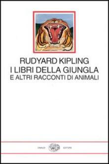 I libri della giungla e altri racconti di animali - Rudyard Kipling - copertina