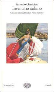 Libro Inventario italiano. Costumi e mentalità di un paese materno Antonio Gambino