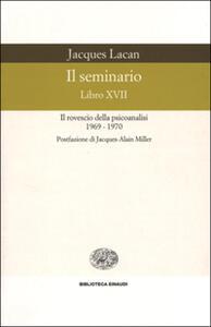 Il seminario. Libro XVII. Il rovescio della psicoanalisi (1969-1970) - Jacques Lacan - copertina