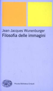 Libro Filosofia delle immagini Jean-Jacques Wunenburger