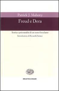 Freud e Dora. Storia e psicoanalisi di un testo freudiano - Patrick J. Mahony - copertina